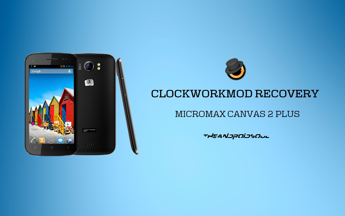 Install CWM Recovery On Micromax Canvas 2 Plus A110Q