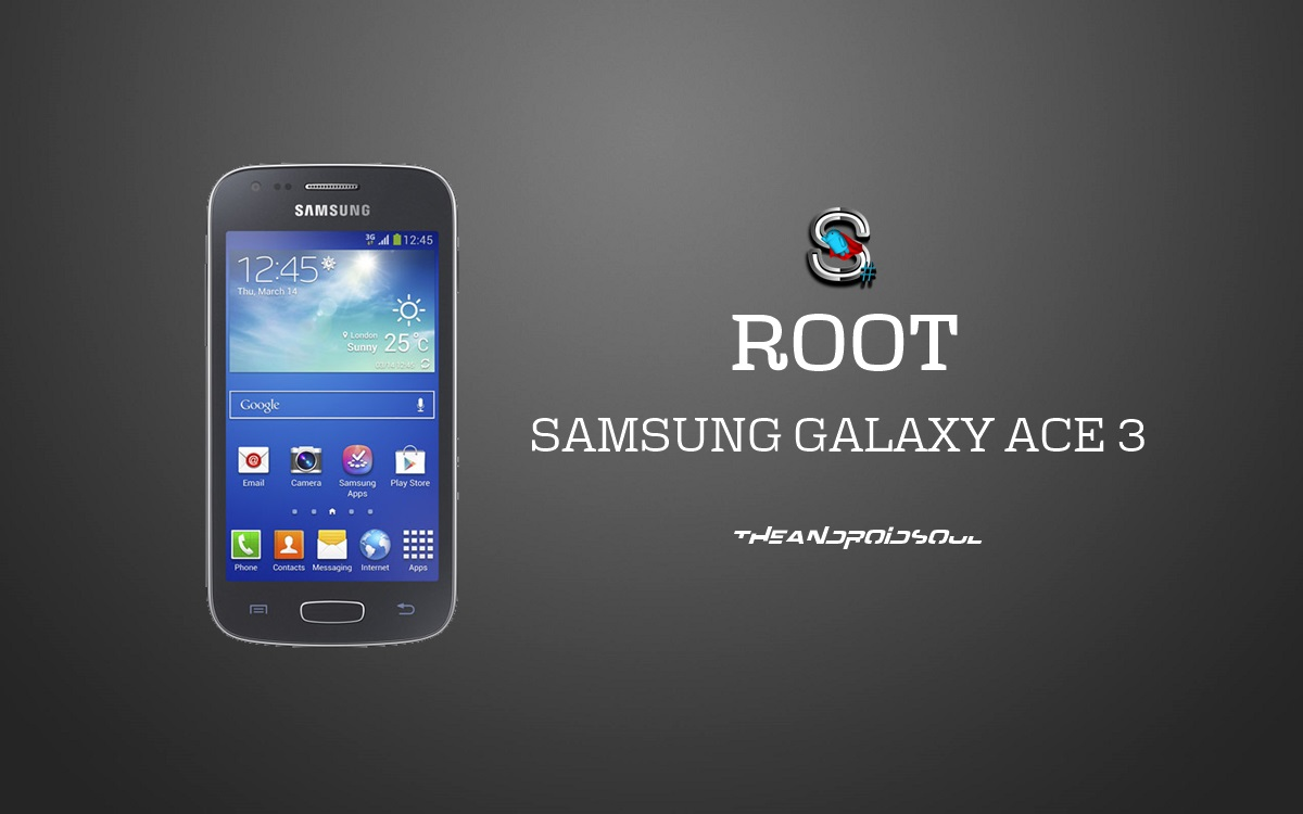 Easily Root Samsung Galaxy Ace 3 GT-S7270/GT-S7272 With Custom