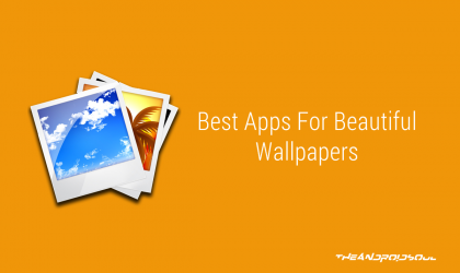 Best Apps to get Beautiful Wallpapers for your Android Device