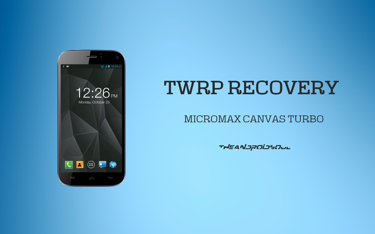 Install TWRP Recovery On Micromax Canvas Turbo A250