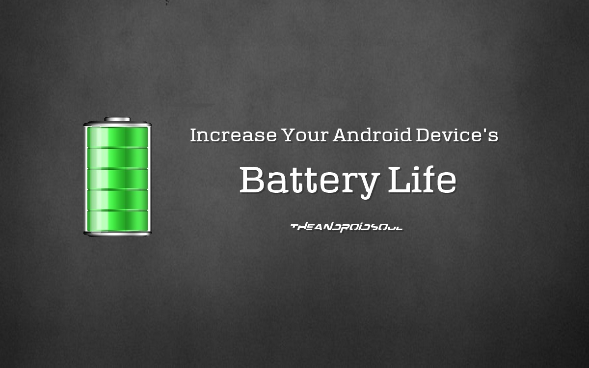 How to Increase Battery life on Android Devices – The ...