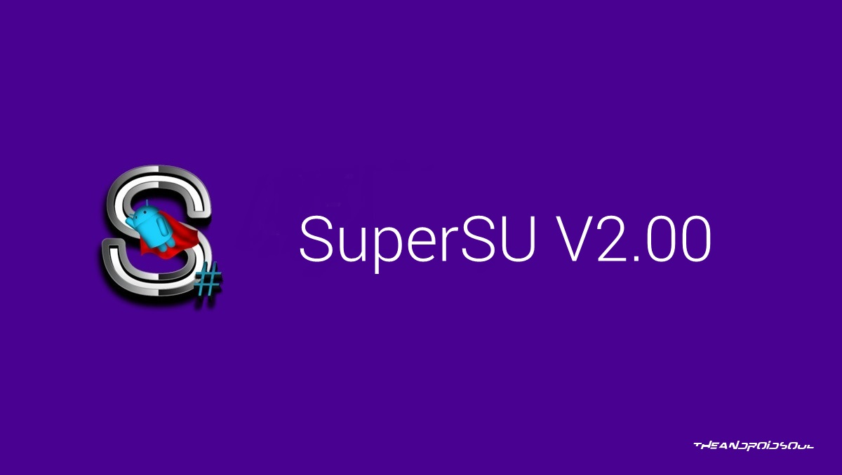 SuperSU 2 0 launched by Chainfire!