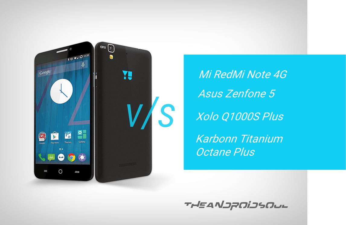 Micromax Yu Yureka Comparison RedMi Note 4G Q1000S Plus Zenfone 5 Titanium Octance Plus