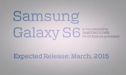 Samsung Galaxy S6 Release slated for March, Exynos processor replaces Snapdragon 810!