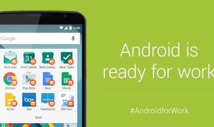 Google rolls out Android for Work program, makes business stuff more secure on Android devices