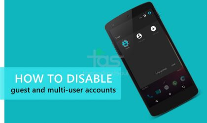 How to Disable Guest / Multi-User Accounts on Android Lollipop