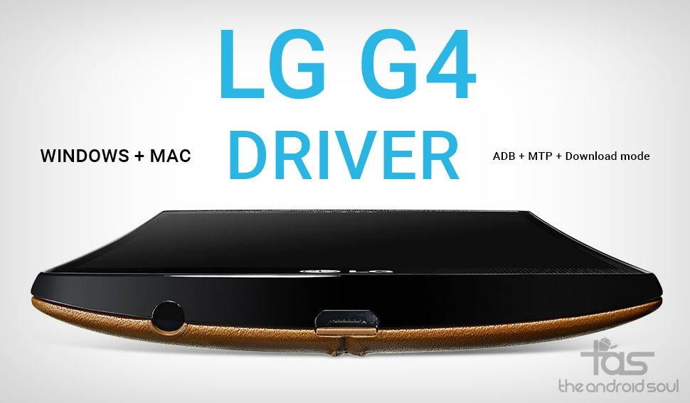 Download LG G4 Driver for Windows and Mac (MTP + ADB +