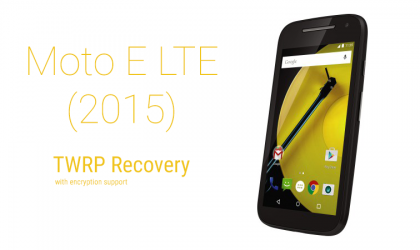Get TWRP recovery for Moto E 2015 LTE with encryption support