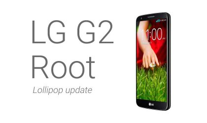 How to Root LG G2 on Lollipop update [All variants]