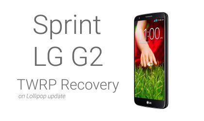 How to Install TWRP Recovery on Sprint G2 on Lollipop Update
