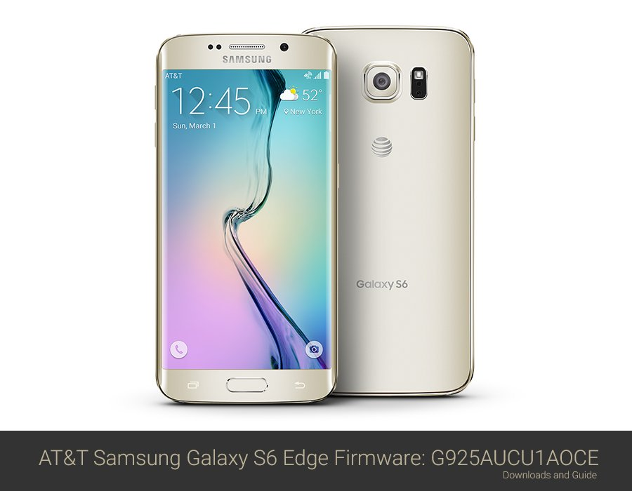 AT&T Samsung Galaxy S6 Edge OCE Firmware: Downloads And
