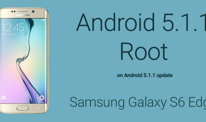 Android 5.1.1 Root for Samsung Galaxy S6 Edge [SM-G925F and G925i]