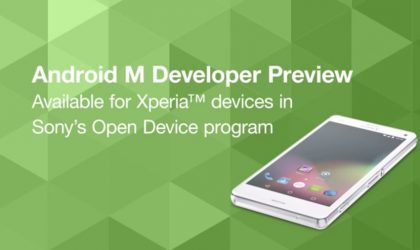 Sony launches Android M developer preview code into its open device program!
