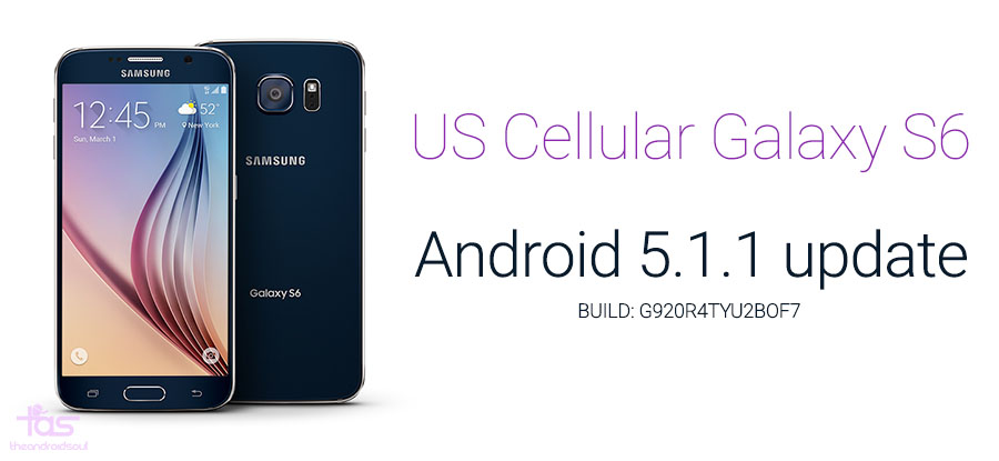 us cellular galaxy s6 android 5 1 update the android soul