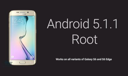 Galaxy S6 and S6 Edge Android 5.1 Root [All variants]