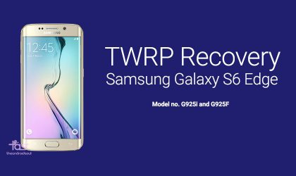 Galaxy S6 Edge TWRP Recovery v3.0