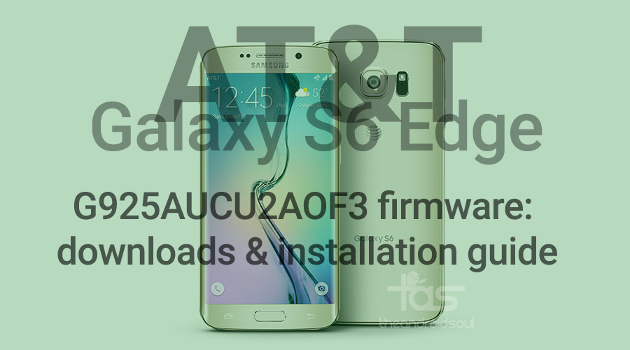 AT&T Galaxy S6 Edge Android 5 0 2 update G925AUCU2AOF3
