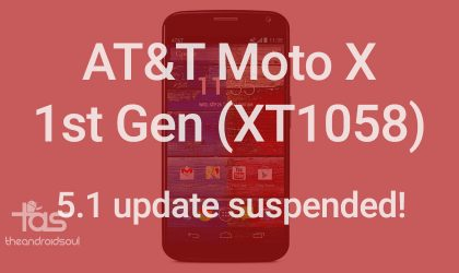 AT&T suspends Moto X 1st Gen Android 5.1 update (XT1058)