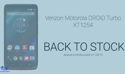 Verizon DROID Turbo XT1254 Back To Stock: Downgrade and Unroot to get stock recovery and stock system back!