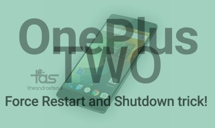 How to Force Restart/Shutdown OnePlus Two