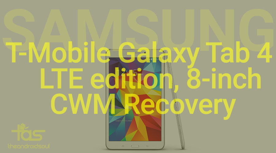 ClockworkMod CWM recovery for T-Mobile Samsung Galaxy Tab 4