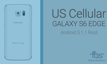Android 5.1.1 Root for US Cellular Galaxy S6 and S6 Edge is here!