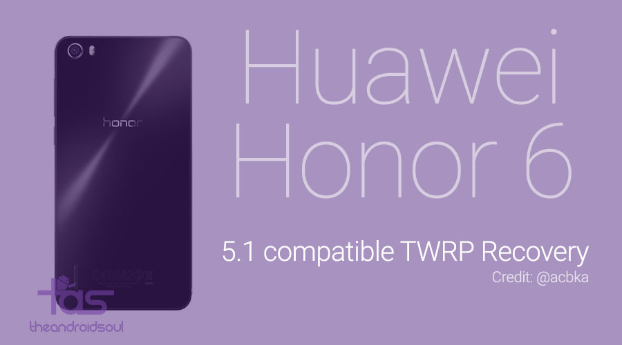 Huawei Honor 6 Root and TWRP recovery on Android 5 1 update