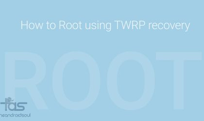 How to Root using TWRP recovery