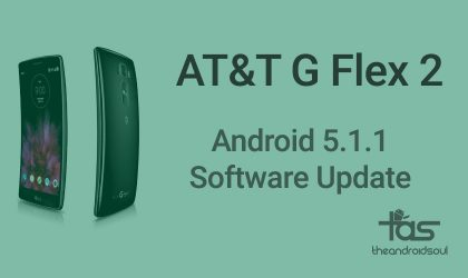 AT&T G Flex 2 Android 5.1.1 update starts rolling out!