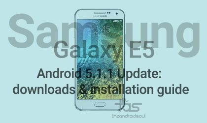 Update Samsung Galaxy E5 to Android 5.1.1 using E500HXXU1BOG6 stock firmware