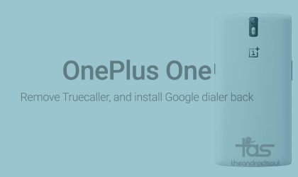 Remove TrueCaller on OnePlus One and install old Google Dialer back [YOG4PAS1N0]