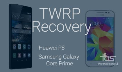TWRP recovery officially available for Samsung Core Prime and Huawei P8