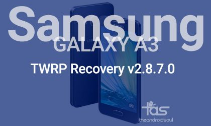 Samsung Galaxy A3 TWRP Recovery v2.8.7.0: Downloads and installation instructions