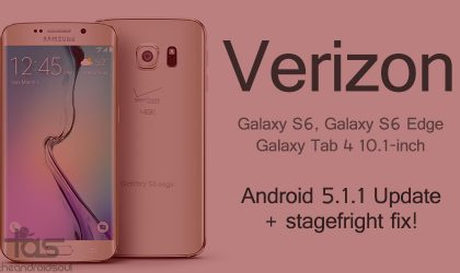 Android 5.1.1 update for Verizon Galaxy S6, S6 Edge and Galaxy Tab 4 10.1 rolling out!