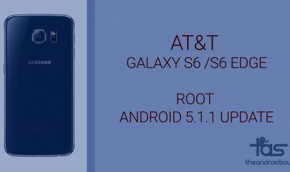 AT&T Galaxy S6 and S6 Edge Android 5.1.1 Root (build G920AUCU3BOI2 and G925AUCU3BOI2)