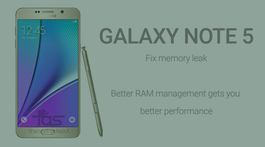 DIY] Galaxy Note 5 RAM mod fixes memory leak and helps