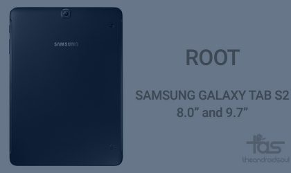 Samsung Galaxy Tab S2 Root [SM-T810, SM-T710, SM-T715] Works on Android 5.1.1 and 5.0.2