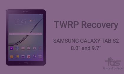 Samsung Galaxy Tab S2 TWRP Recovery [SM-T710 and SM-T810]