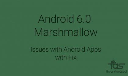 How to Fix issues with Android Apps on Marshmallow update [Android 6.0]