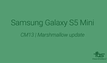 CM13 for Galaxy S5 Mini brings Marshmallow Update unofficially