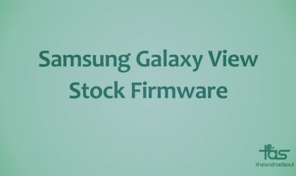 Download Samsung Galaxy View Stock Firmware based on Android 5.1.1