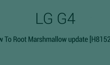 [Available] How to Root LG G4 Marshmallow update (H81520A)