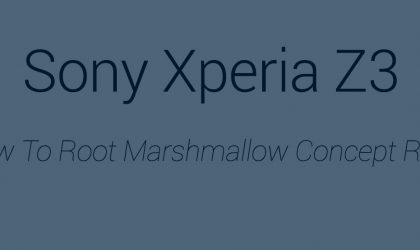 How to Root Xperia Z3 on Marshmallow update