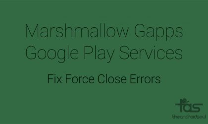Marshmallow Gapps: How to fix Google Play services force close error