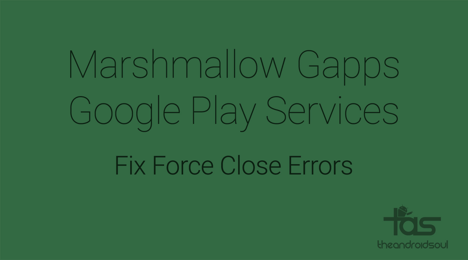 Marshmallow Gapps: How to fix Google Play services force