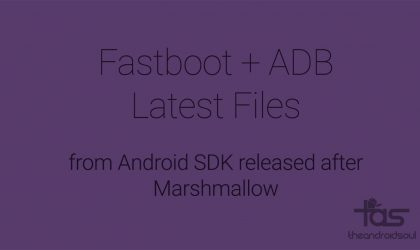 Download new ADB and Fastboot files from Android SDK released after Marshmallow
