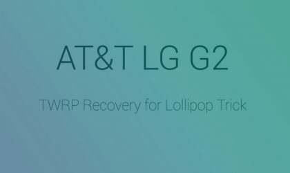 Download AT&T LG G2 TWRP recovery on Lollipop 5.0 [D800]