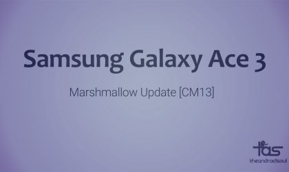 Galaxy Ace 3 CM13 brings Marshmallow Update unofficially
