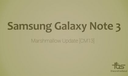 Galaxy Note 3 CM13 brings Marshmallow Update unofficially [Android 6.0]