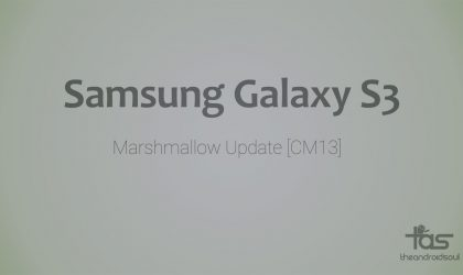 No CM13 but an AOSP ROM for Galaxy S3 brings Marshmallow Update unofficially [Android 6.0]